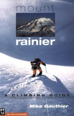 Mt. Rainier: A Climbing Guide